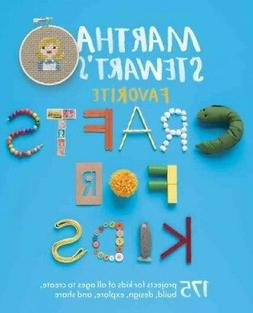 Martha Stewart's Favorite Crafts for Kids : 175 Projects for